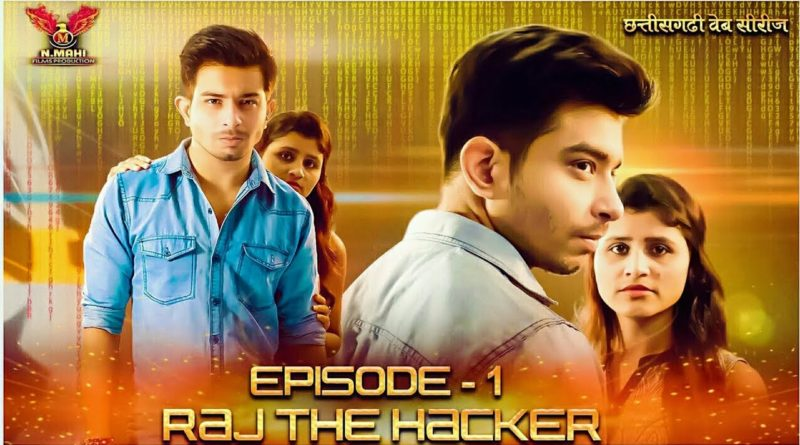 RAJ THE HACKER Chhattisgarhi Web Series