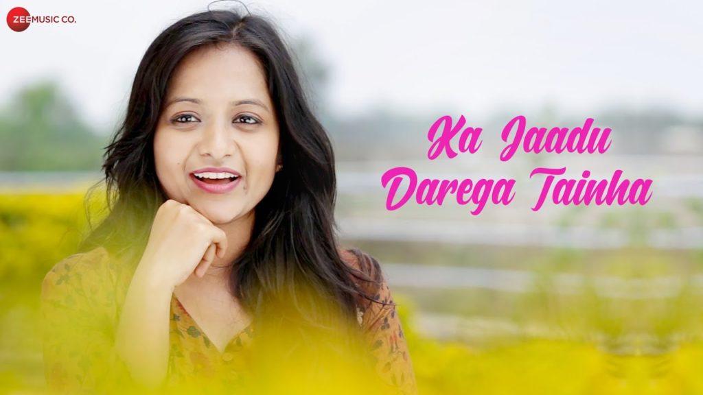 Ka Jaadu Darega Tainha  – Chhattisgarhi Album Song