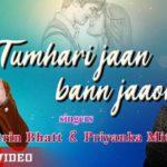 Tumhari Jaan Bann Janhu